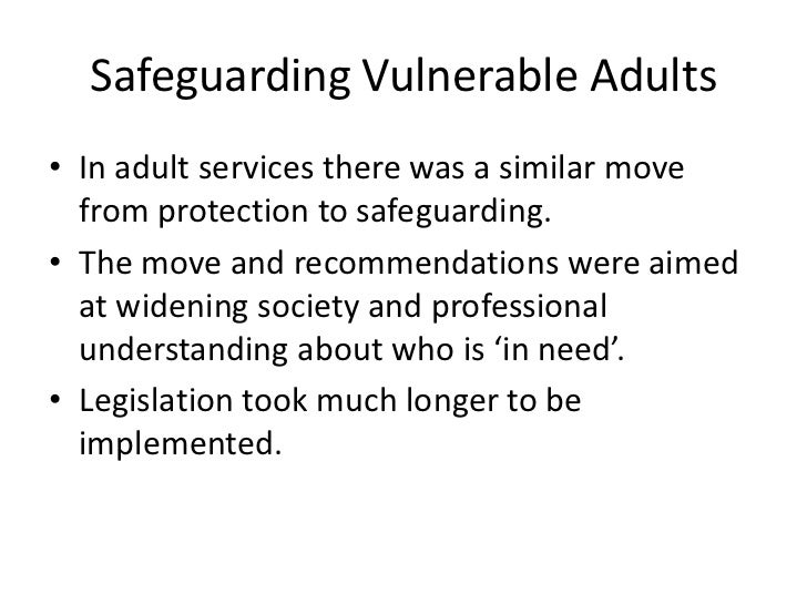 safeguarding adults enabling adults in vulnerable Safeguarding and protection of vulnerable adults vulnerable adults from harm and abuse, enabling staff and presented whilst safeguarding vulnerable adults.