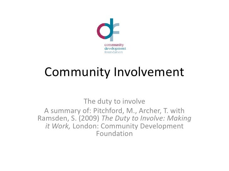 Community Involvement<br />The duty to involve<br />A summary of: Pitchford, M., Archer, T. with Ramsden, S. (2009) The Du...