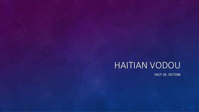 HAITIAN VODOU FACT VS. FICTION