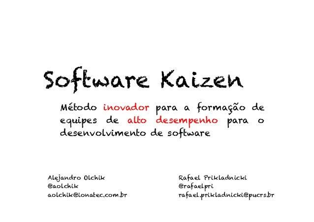 Software Kaizen   Método inovador para a formação de   equipes de alto desempenho para o   desenvolvimento de softwareAlej...