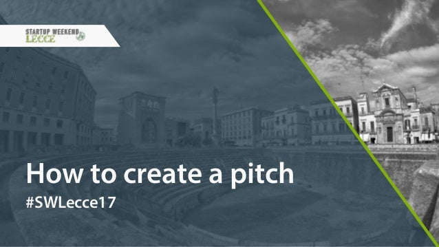 How to create a pitch #SWLecce17
