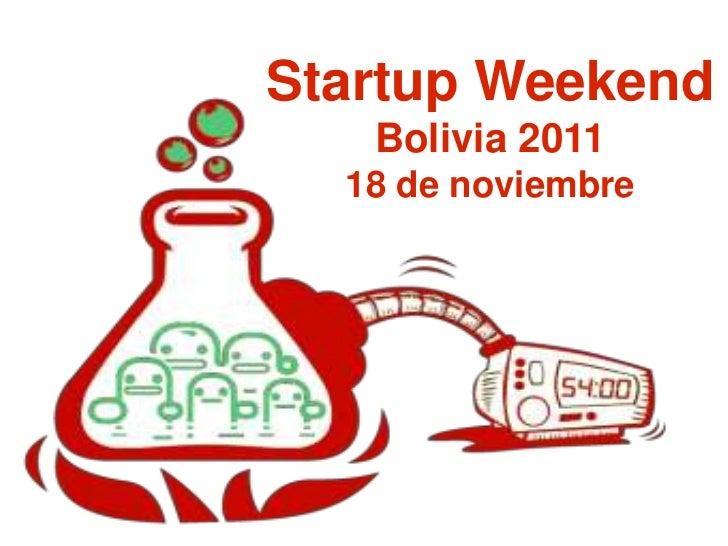 Startup Weekend Bolivia 201118 de noviembre<br />