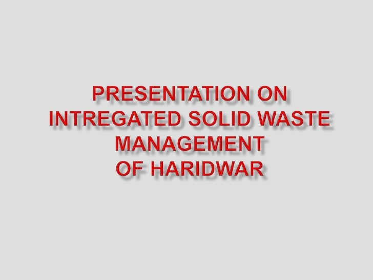     Haridwar is a holy city on the bank of of river Ganges in      the Uttrakhand State     Being a place of intense rel...
