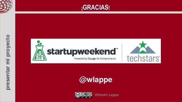 presentarmiproyecto @wlappe Wilhelm Lappe ¡GRACIAS!