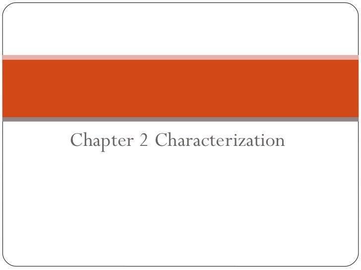 Chapter 2 Characterization