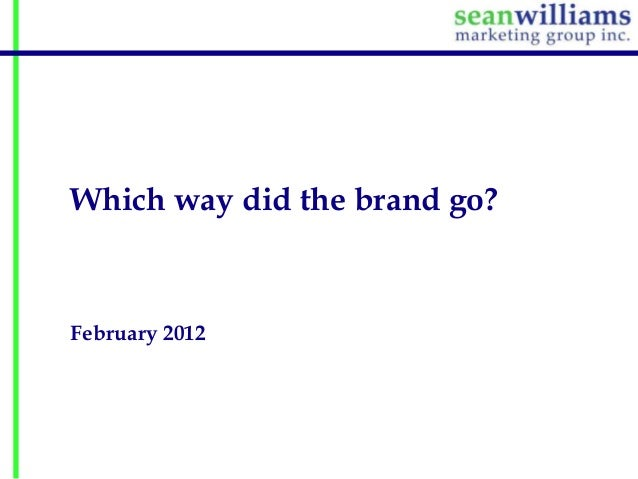 Which way did the brand go?  February 2012