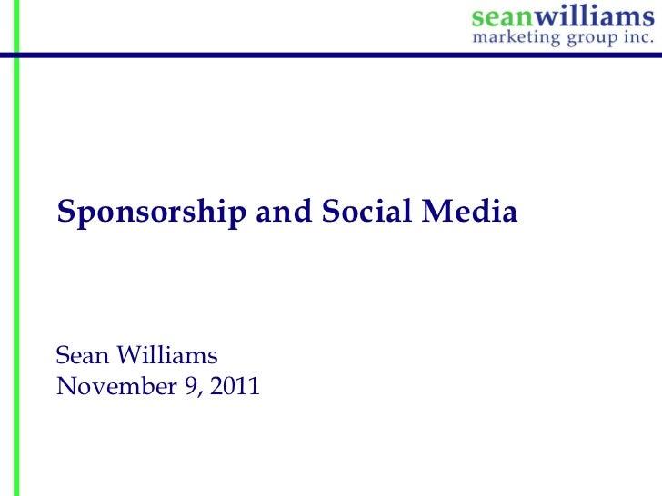 Sponsorship and Social MediaSean WilliamsNovember 9, 2011