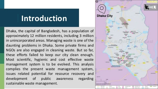 Introduction Dhaka, the capital of Bangladesh, has a population of approximately 12 million residents, including 3 million...