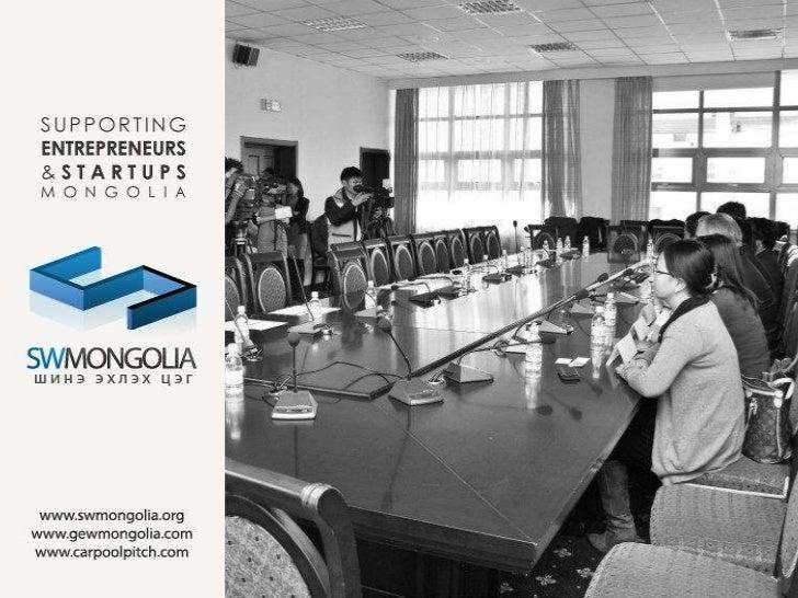 """""""ШИНЭ ЭХЛЭХ ЦЭГ"""" ТББ нь / SWMONGOLIA NGO:•   2011 оны 6 сард байгууллагдсан / Founded in June 2011•   Ентрепренер сэтгэлгэ..."""