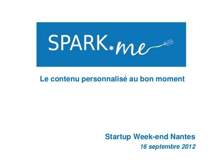 Le contenu personnalisé au bon moment                Startup Week-end Nantes                         16 septembre 2012