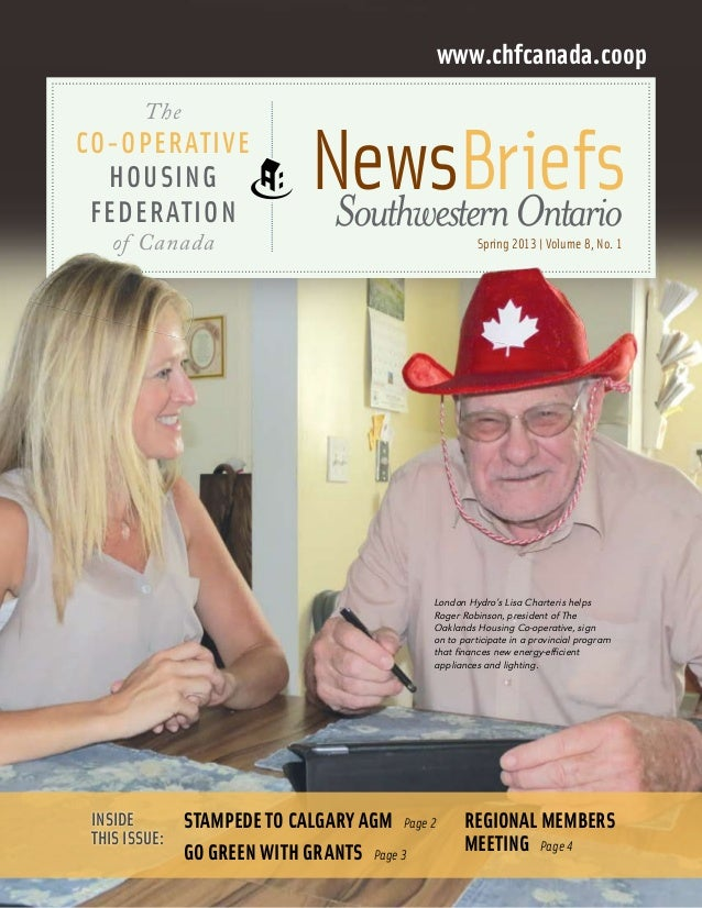 www.chfcanada.coop The  Co-operative Housing Federation of Canada  NewsBriefs  Southwestern Ontario Spring 2013 | Volume ...