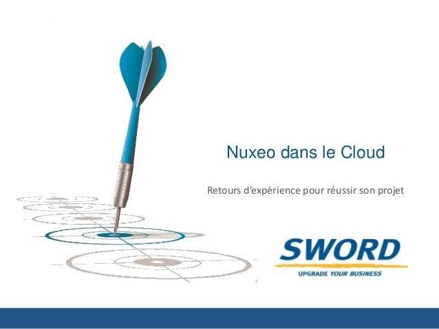 Nuxeo dans le Cloud  Retours d'expérience pour réussir son projet