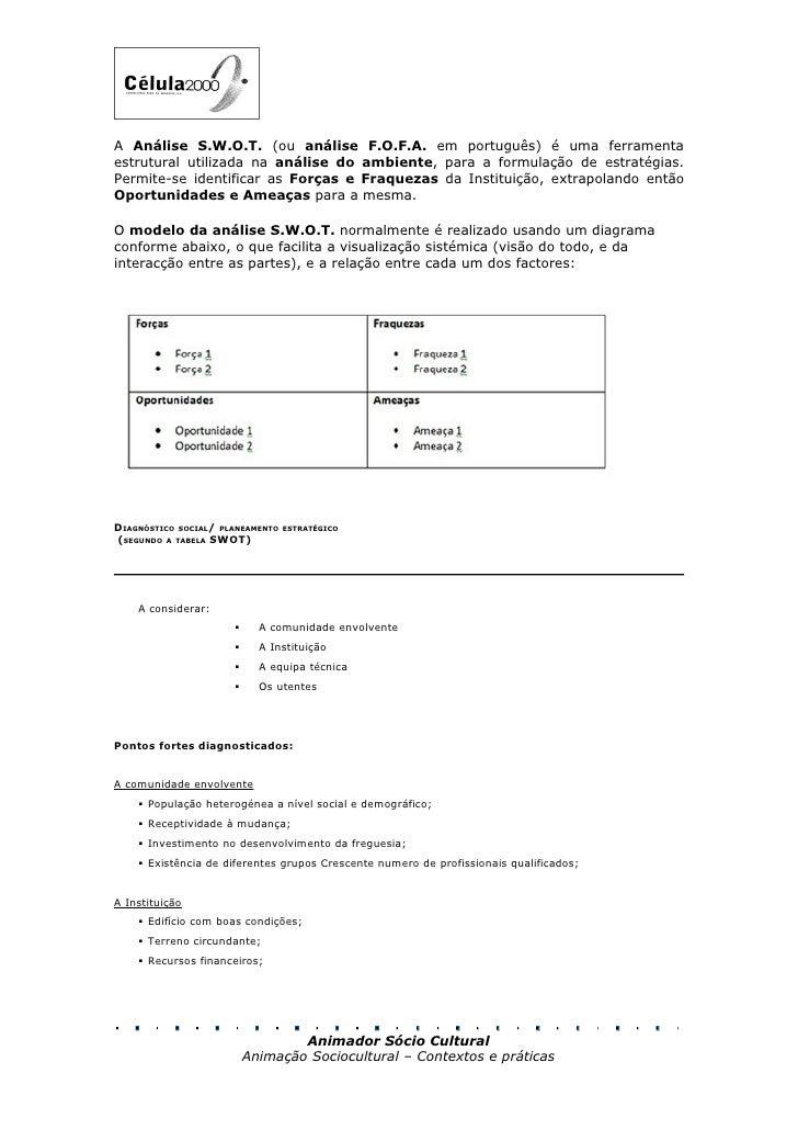 A Análise S.W.O.T. (ou análise F.O.F.A. em português) é uma ferramenta estrutural utilizada na análise do ambiente, para a...