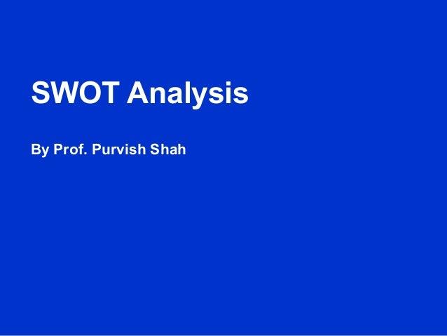 SWOT Analysis By Prof. Purvish Shah