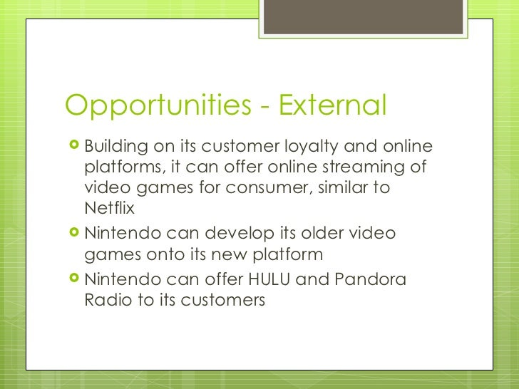 swot internal nintendo weaknesses In swot, strengths and weaknesses are internal factors  ben and jerry's swot analysis swot prestigious,  microsoft xbox 360 and nintendo wii.