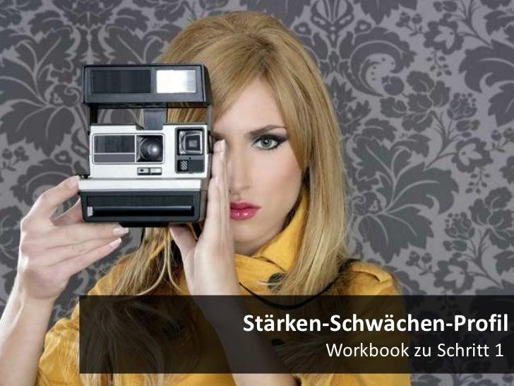 Stärken-Schwächen-Profil       Workbook zu Schritt 1