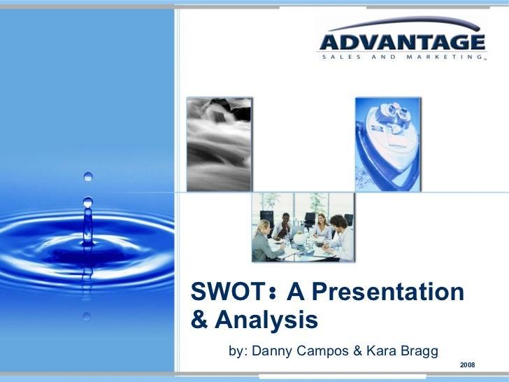 SWOT  A Presentation & Analysis by: Danny Campos & Kara Bragg 2008