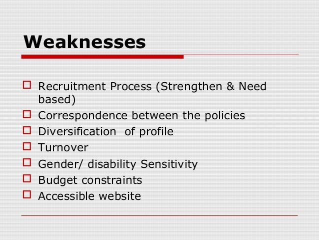 strengths and weaknesses of human resource policy However, hr metrics will help you uncover strengths and weaknesses within a  company and give you management  onboarding, retention, and hr policy.