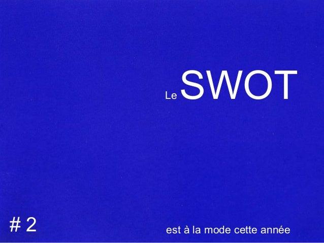 Le  #2  SWOT  est à la mode cette année