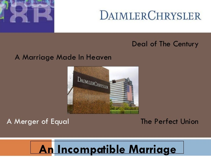 A Merger of Equal A Marriage Made In Heaven An Incompatible Marriage The Perfect Union Deal of The Century
