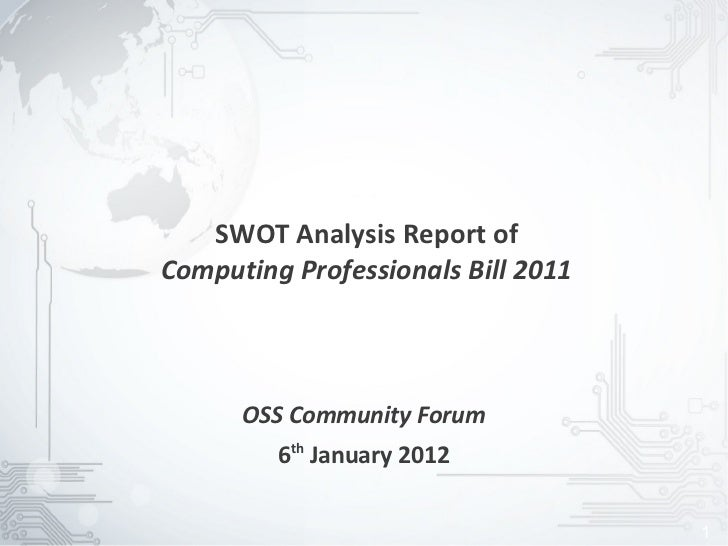 SWOT Analysis Report ofComputing Professionals Bill 2011      OSS Community Forum         6th January 2012                ...