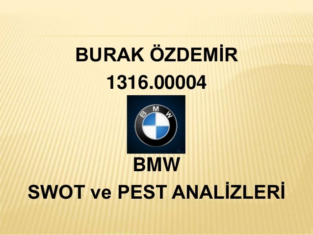 bmw pest analysis Similar analysis has also been done for the competitors of the company belonging to the same category, sector or industry advertisements browse marketing analysis of more brands and companies similar to mini cooper.