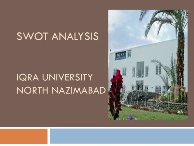 north south university swot analysis Strengths, weaknesses, opportunities, and threats (swot) analysis  illinois  state university, southern illinois university – carbondale, western illinois.