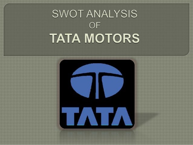 TATA motors is the leading automobile  company of India, and also having a major  share outside the country. To make any ...