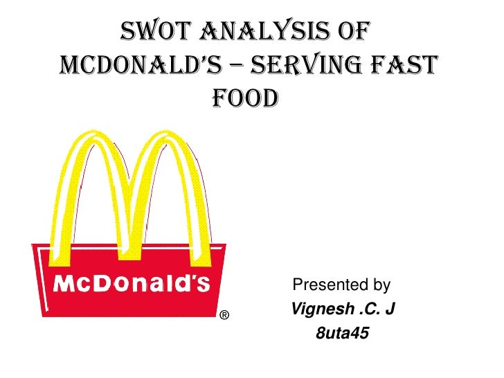 swot analysis of mcdonalds Mcdonalds powerpoint presentation case analysis - duration: 12:13 designames 13,136 views 12:13 swot analysis: how to do a swot analysis.