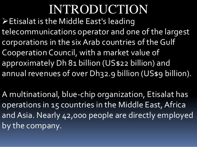 swot analysis for etisalat company Etisalat is the leading operators of telecommunications in middle east & africa its headquarters are located in uae etisalat is one of the largest.