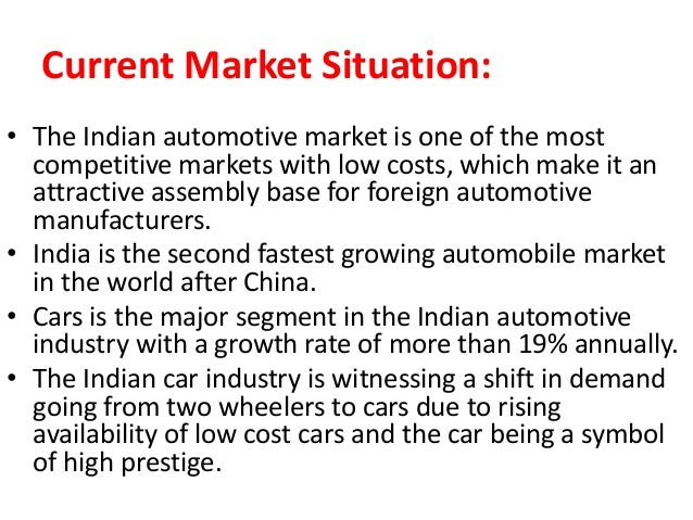 swot analysis of indian car industry Swot analysis of indian automobile industry: strengths: large domestic market sustainable labour cost competitive auto component vendor base government incentives to manufacturing plants strong engineering skills in design etc easy access to raw material upcom.