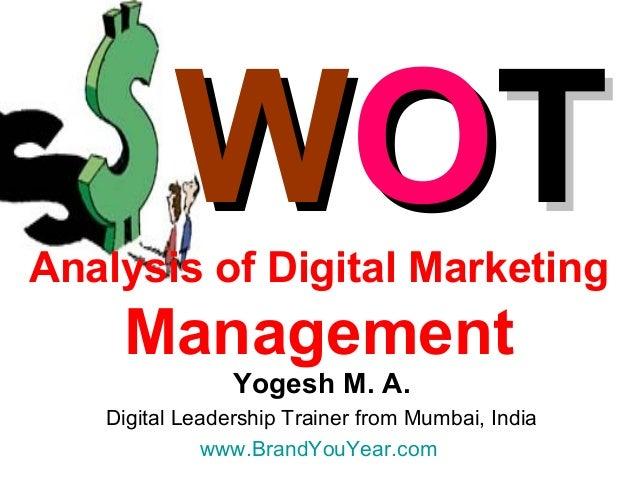 WO TAnalysis of Digital Marketing     Management                Yogesh M. A.    Digital Leadership Coach from Mumbai, Indi...