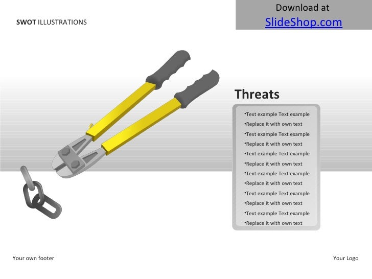 SWOT  ILLUSTRATIONS Your own footer Your Logo Threats <ul><li>Text example Text example </li></ul><ul><li>Replace it with ...