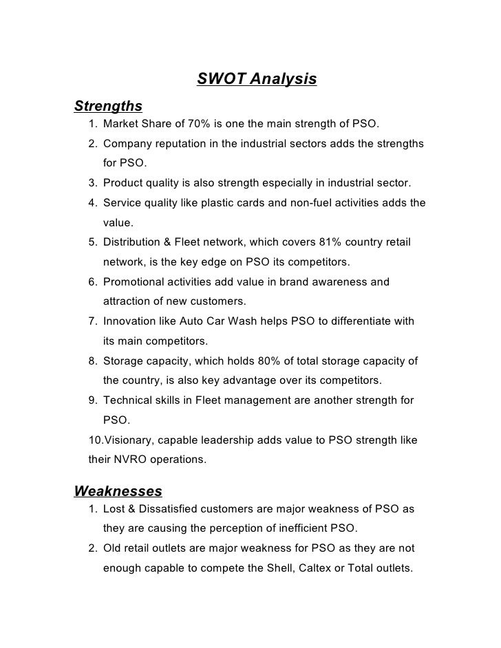 SWOT Analysis Strengths  1. Market Share of 70% is one the main strength of PSO.  2. Company reputation in the industrial ...
