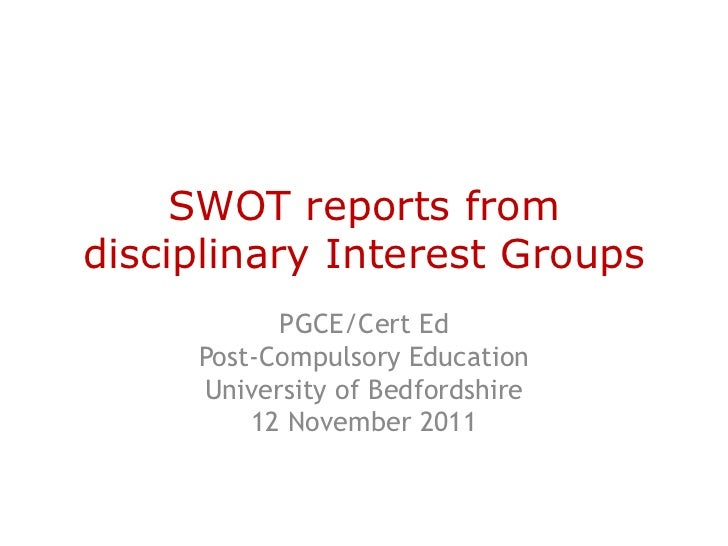 SWOT reports fromdisciplinary Interest Groups           PGCE/Cert Ed     Post-Compulsory Education     University of Bedfo...