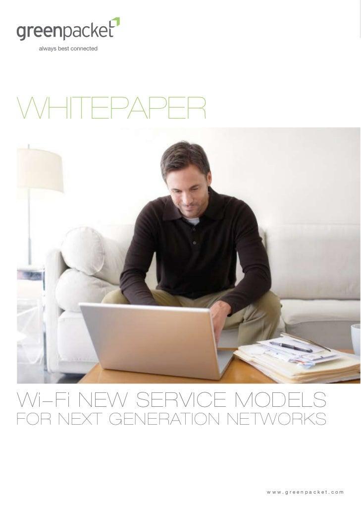 WHITEPAPERWi-Fi NEW SERVICE MODELSFOR NEXT GENERATION NETWORKS                      www.greenpacket.com