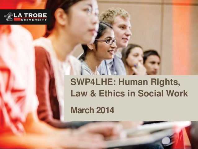 SWP4LHE: Human Rights, Law & Ethics in Social Work March 2014