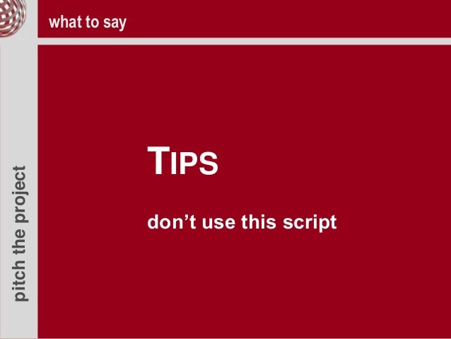 pitchtheproject TIPS don't use this script what to say
