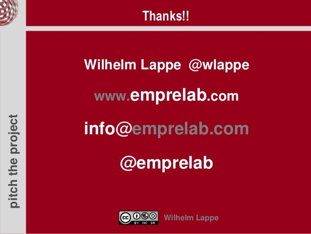 pitchtheproject Wilhelm Lappe @wlappe www.emprelab.com info@emprelab.com @emprelab Wilhelm Lappe Thanks!!
