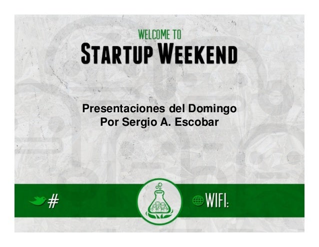 Presentaciones del Domingo  Por Sergio A. Escobar