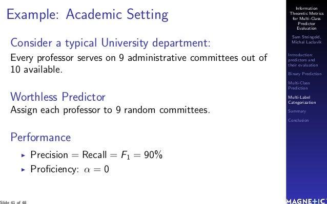 Information Theoretic Metrics for Multi-Class Predictor Evaluation Sam Steingold, Michal Laclav´ık Introduction: predictor...