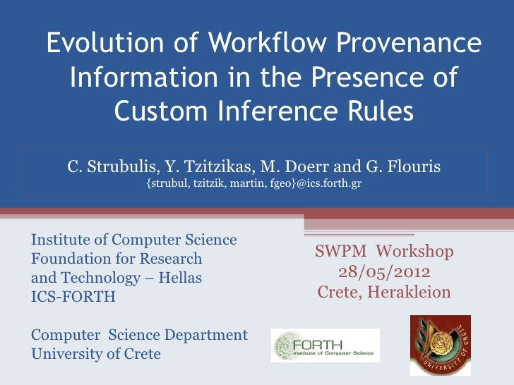 Evolution of Workflow Provenance    Information in the Presence of        Custom Inference Rules     C. Strubulis, Y. Tzit...