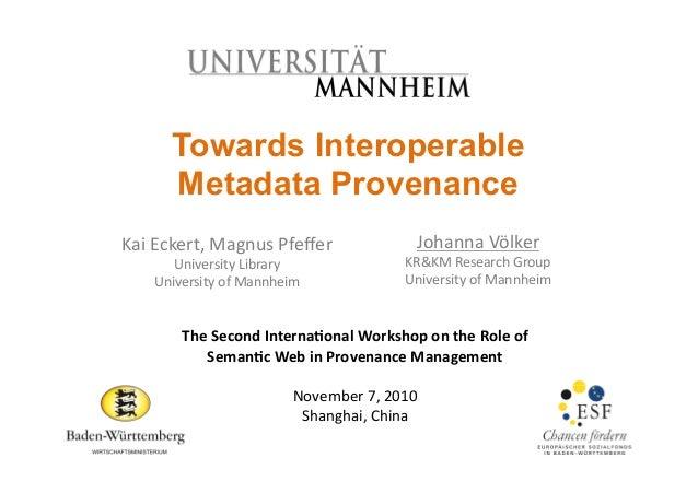 Towards Interoperable Metadata Provenance