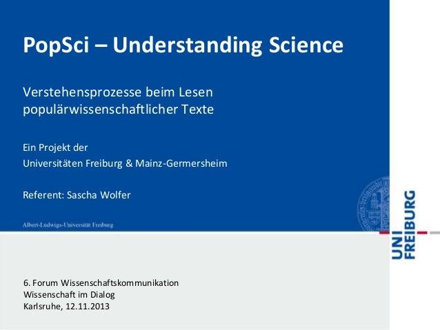 PopSci – Understanding Science Verstehensprozesse beim Lesen populärwissenschaftlicher Texte Ein Projekt der Universitäten...
