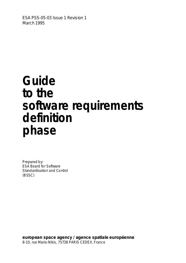 ESA PSS-05-03 Issue 1 Revision 1March 1995Guideto thesoftware requirementsdefinitionphasePrepared by:ESA Board for Softwar...