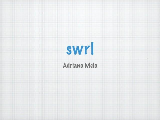 swrl Adriano Melo