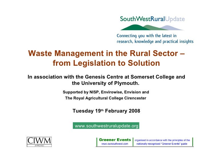 Waste Management in the Rural Sector – from Legislation to Solution In association with the Genesis Centre at Somerset Col...
