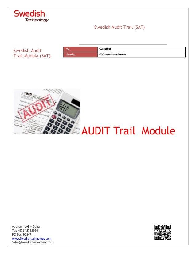 Address: UAE – Dubai Tel: +971 42733566 PO Box: 90847 www.Swedishtechnology.com Sales@Swedishtechnology.com AUDIT Trail Mo...