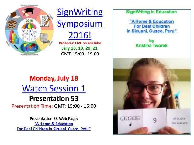 "Monday, July 18 Watch Session 1 Presentation 53 Presentation Time: GMT: 15:00 - 16:00 Presentation 53 Web Page: ""A Home & ..."