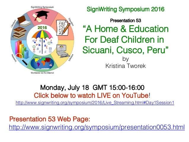 http://www.signwriting.org/symposium/presentation0053.html! Presentation 53 Web Page:! ! SignWriting Symposium 2016! ! Pre...